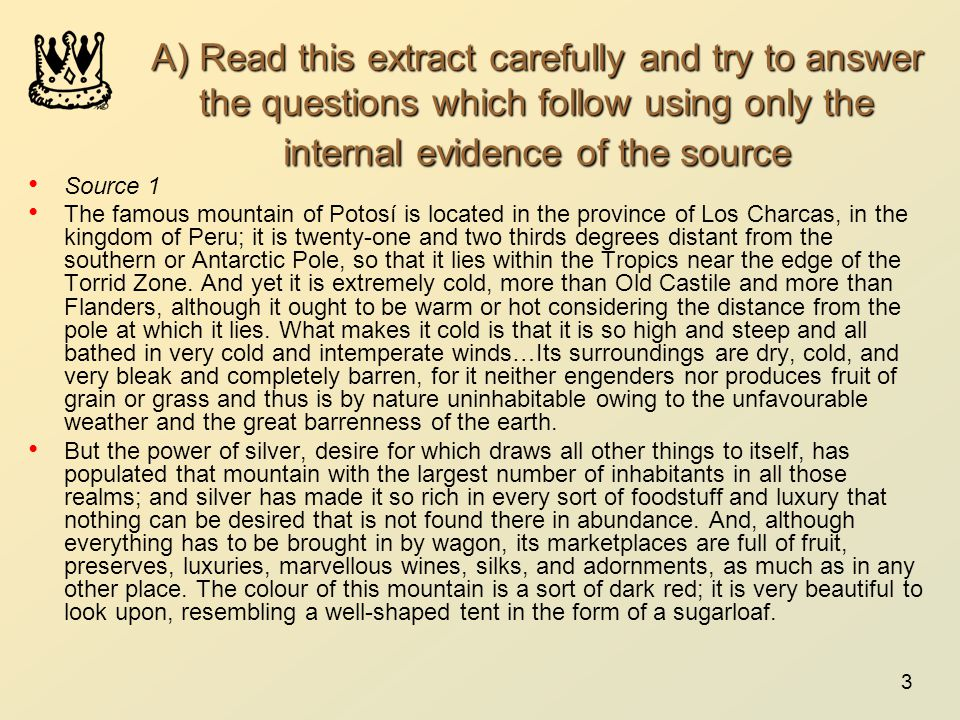A) Read this extract carefully and try to answer the questions which follow using only the internal evidence of the source