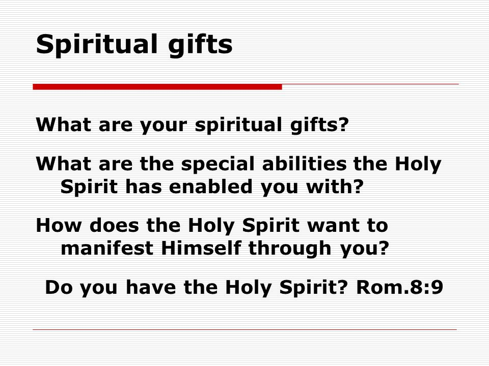 Do you have the Holy Spirit Rom.8:9