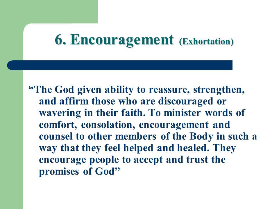 6. Encouragement (Exhortation)