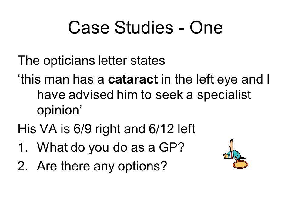 Case Studies - One The opticians letter states