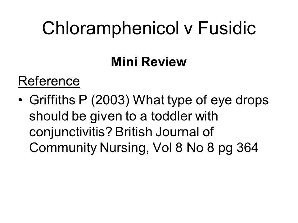 Chloramphenicol v Fusidic