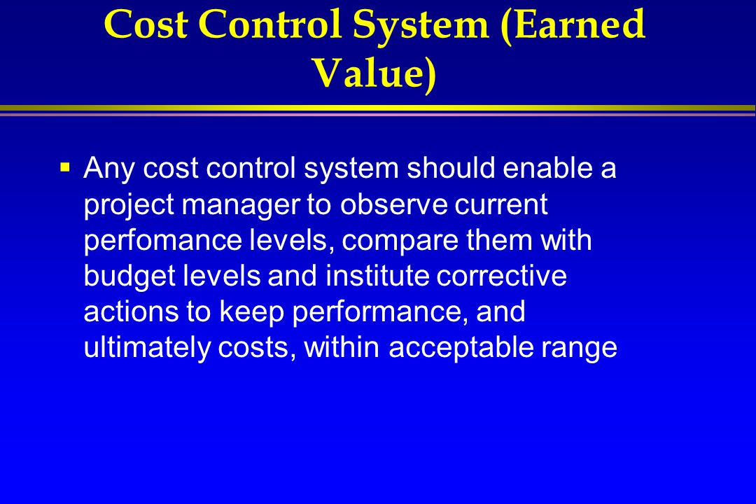 Cost Control System (Earned Value)