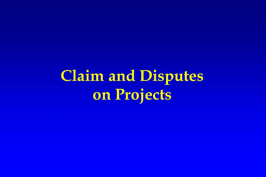 Claim and Disputes on Projects
