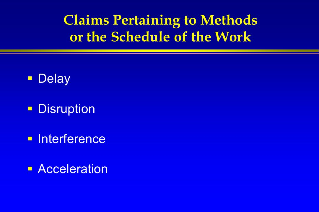 Claims Pertaining to Methods or the Schedule of the Work