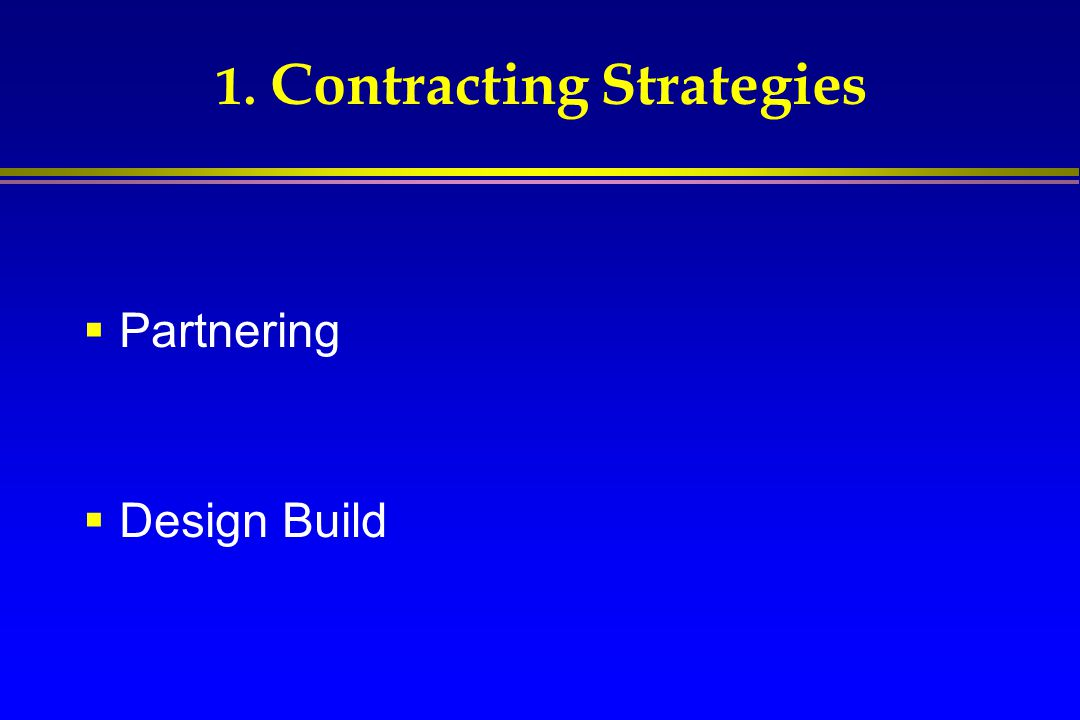 1. Contracting Strategies
