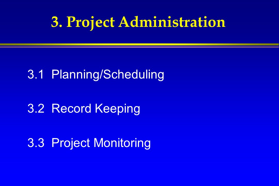 3. Project Administration