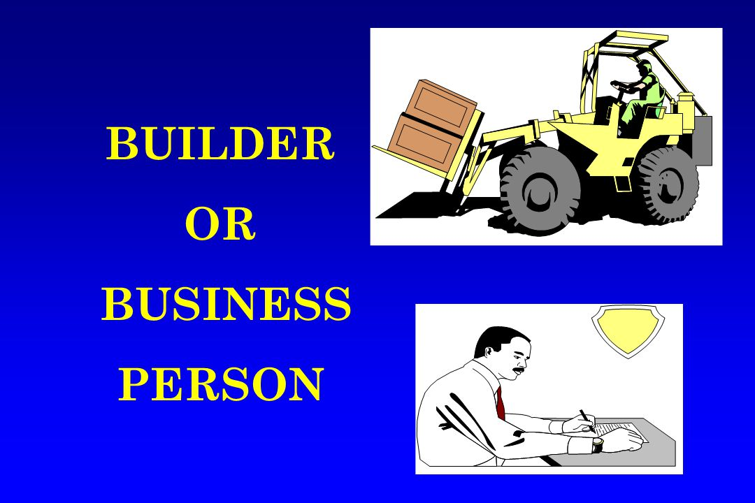 BUILDER OR BUSINESS PERSON