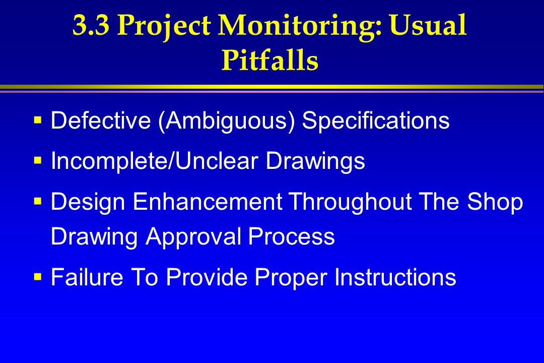 3.3 Project Monitoring: Usual Pitfalls