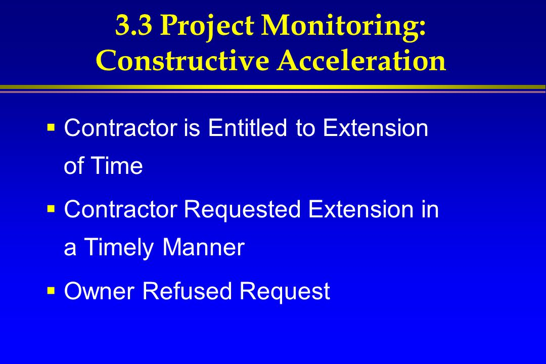 3.3 Project Monitoring: Constructive Acceleration