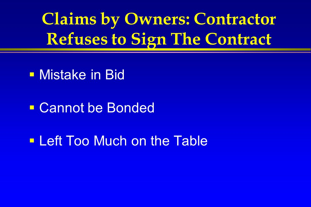 Claims by Owners: Contractor Refuses to Sign The Contract