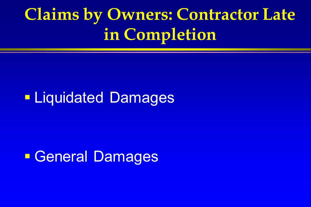 Claims by Owners: Contractor Late in Completion