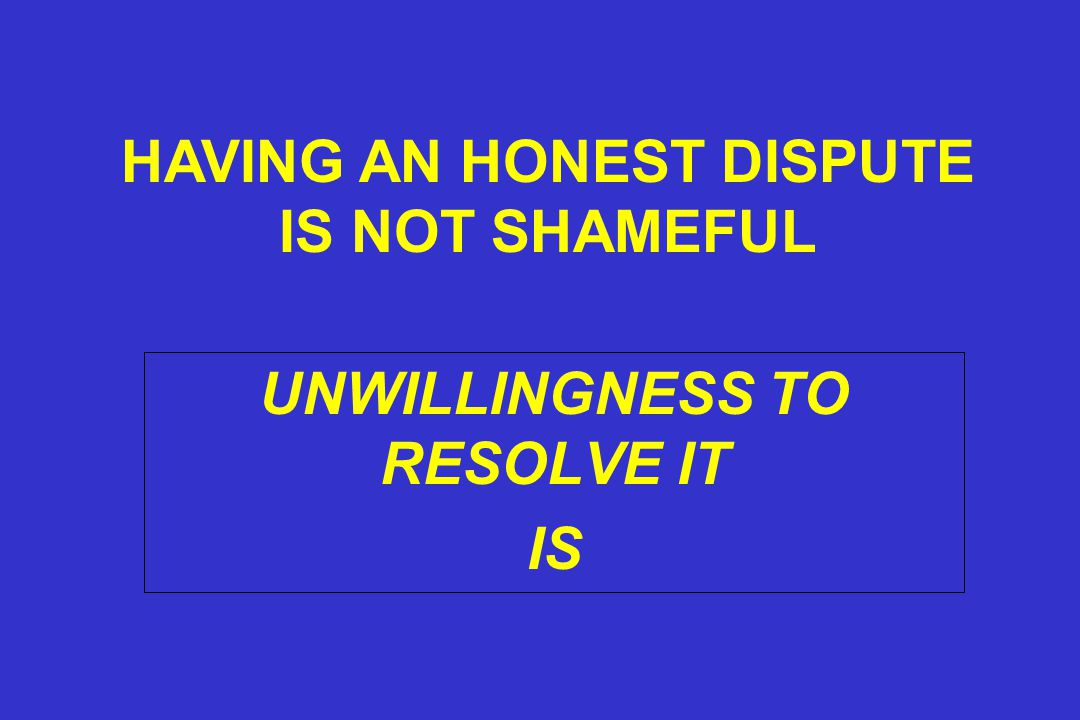 UNWILLINGNESS TO RESOLVE IT IS