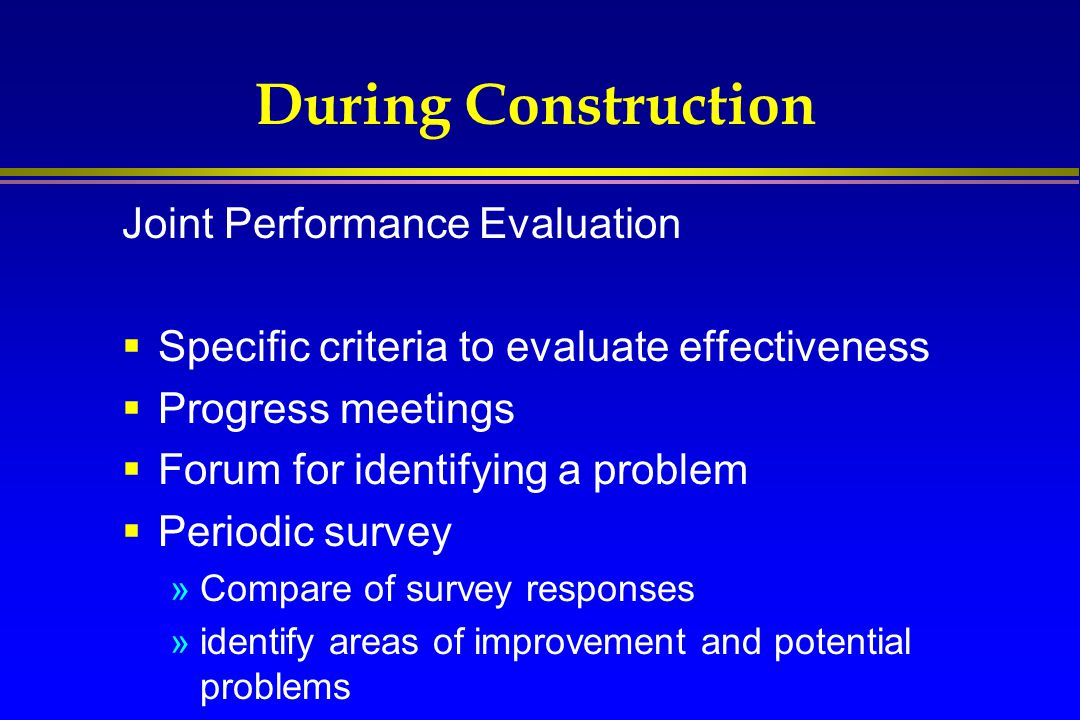 During Construction Joint Performance Evaluation