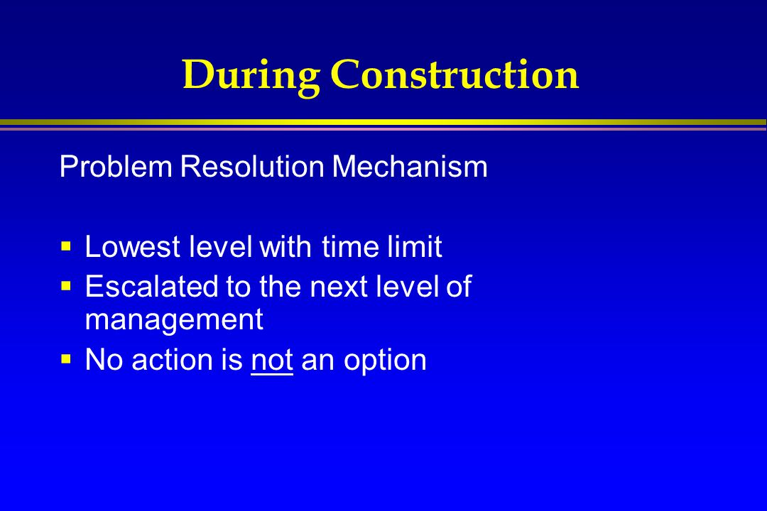 During Construction Problem Resolution Mechanism