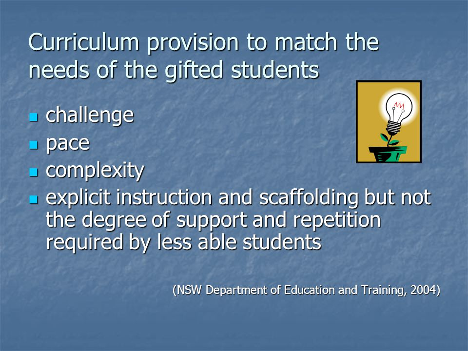 Curriculum provision to match the needs of the gifted students