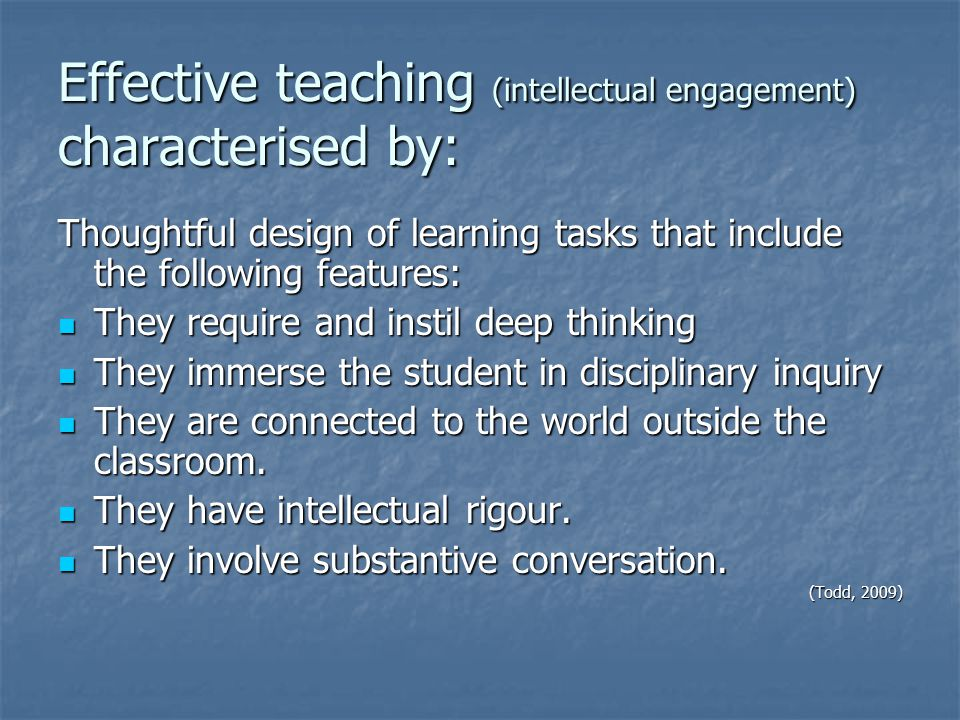 Effective teaching (intellectual engagement) characterised by: