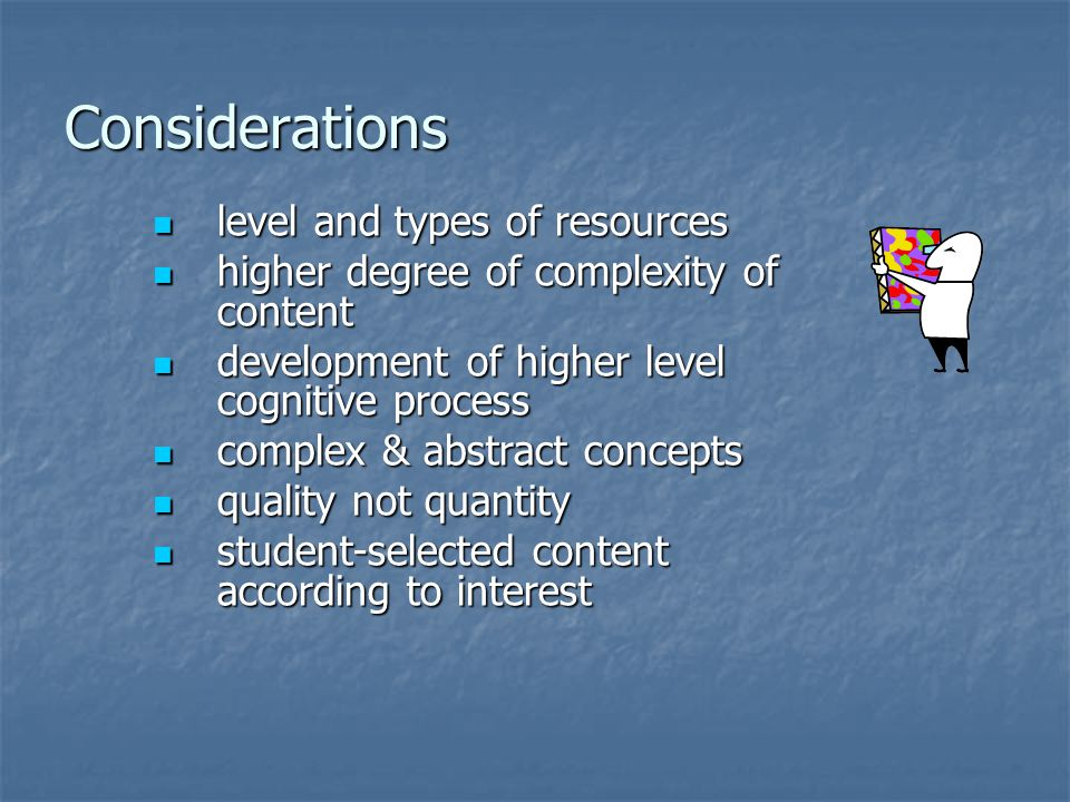 Considerations level and types of resources