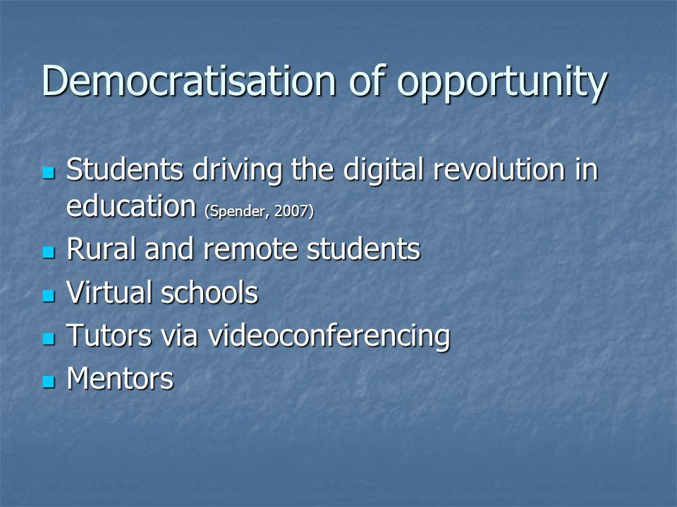Democratisation of opportunity