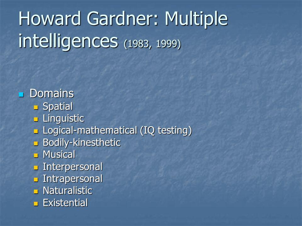 Howard Gardner: Multiple intelligences (1983, 1999)