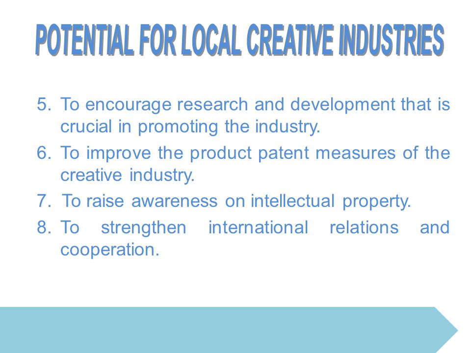 POTENTIAL FOR LOCAL CREATIVE INDUSTRIES