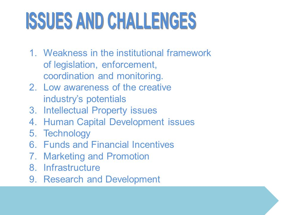 ISSUES AND CHALLENGES Weakness in the institutional framework of legislation, enforcement, coordination and monitoring.