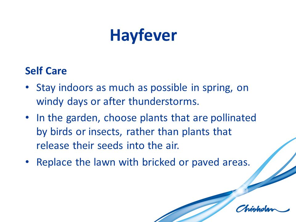 Hayfever Self Care. Stay indoors as much as possible in spring, on windy days or after thunderstorms.