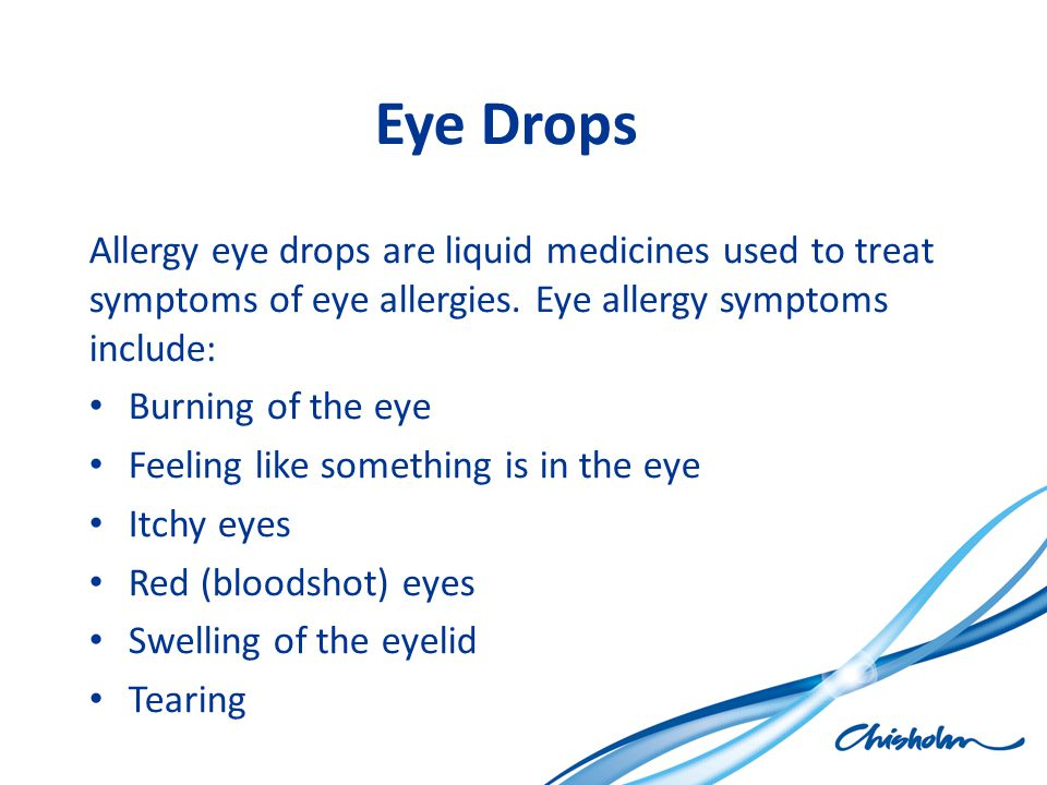 Eye Drops Allergy eye drops are liquid medicines used to treat symptoms of eye allergies. Eye allergy symptoms include: