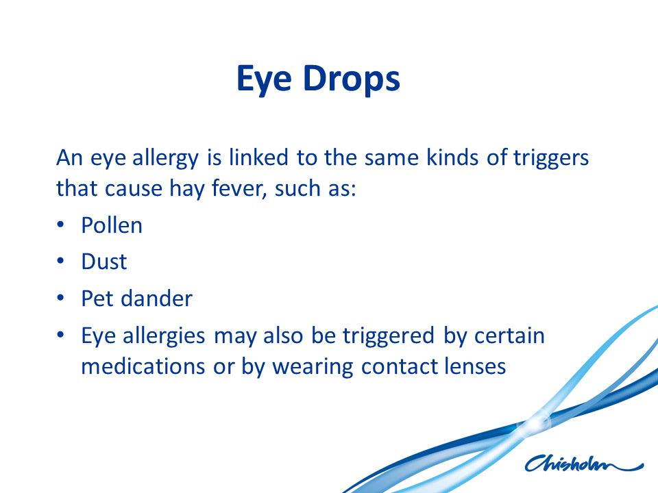 Eye Drops An eye allergy is linked to the same kinds of triggers that cause hay fever, such as: Pollen.