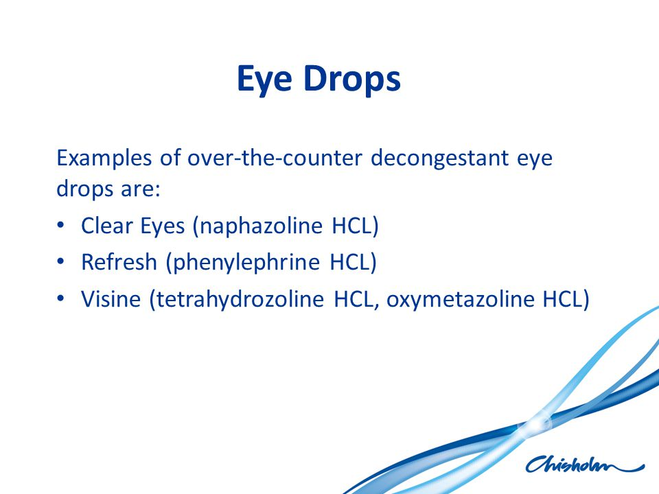 Eye Drops Examples of over-the-counter decongestant eye drops are: