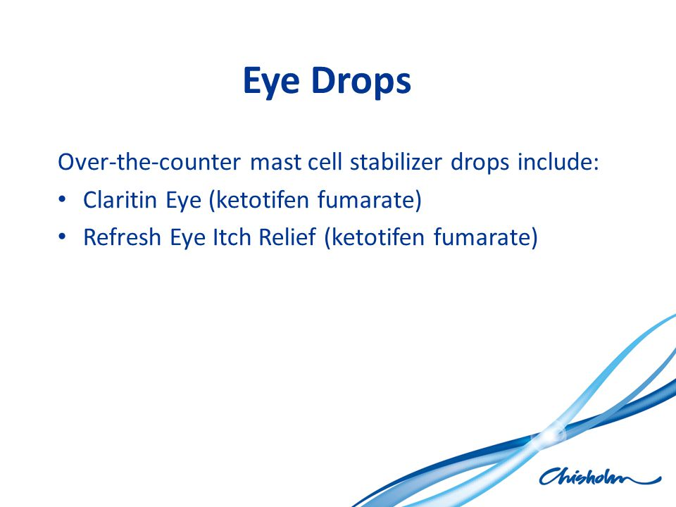 Eye Drops Over-the-counter mast cell stabilizer drops include:
