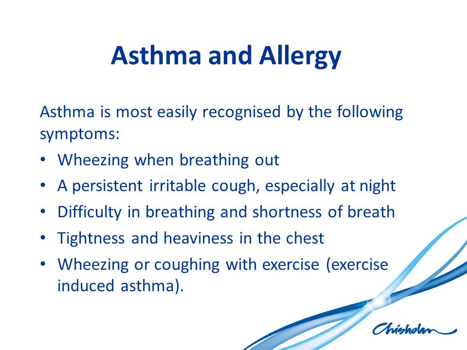 Asthma and Allergy Asthma is most easily recognised by the following symptoms: Wheezing when breathing out.
