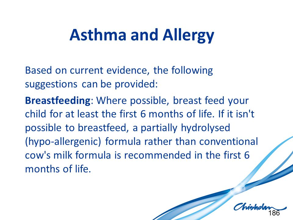 Asthma and Allergy Based on current evidence, the following suggestions can be provided: