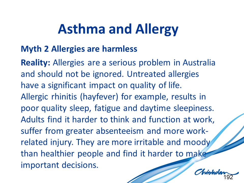 Asthma and Allergy Myth 2 Allergies are harmless