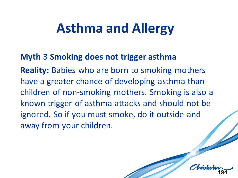 Asthma and Allergy Myth 3 Smoking does not trigger asthma