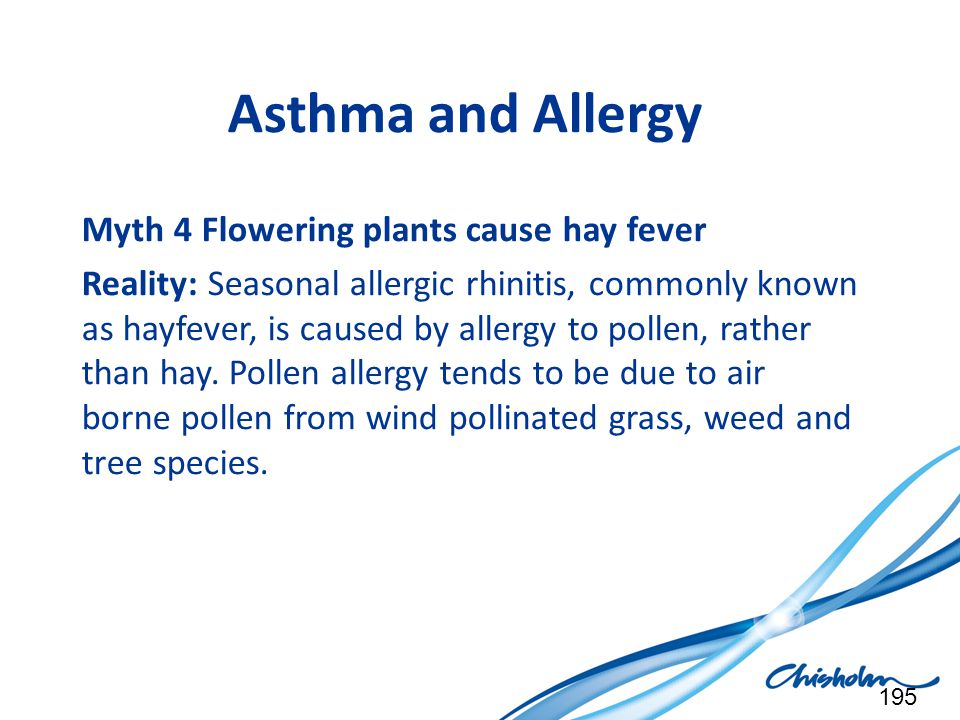 Asthma and Allergy Myth 4 Flowering plants cause hay fever