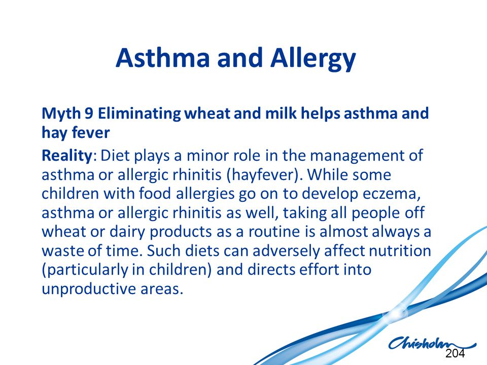 Asthma and Allergy Myth 9 Eliminating wheat and milk helps asthma and hay fever.