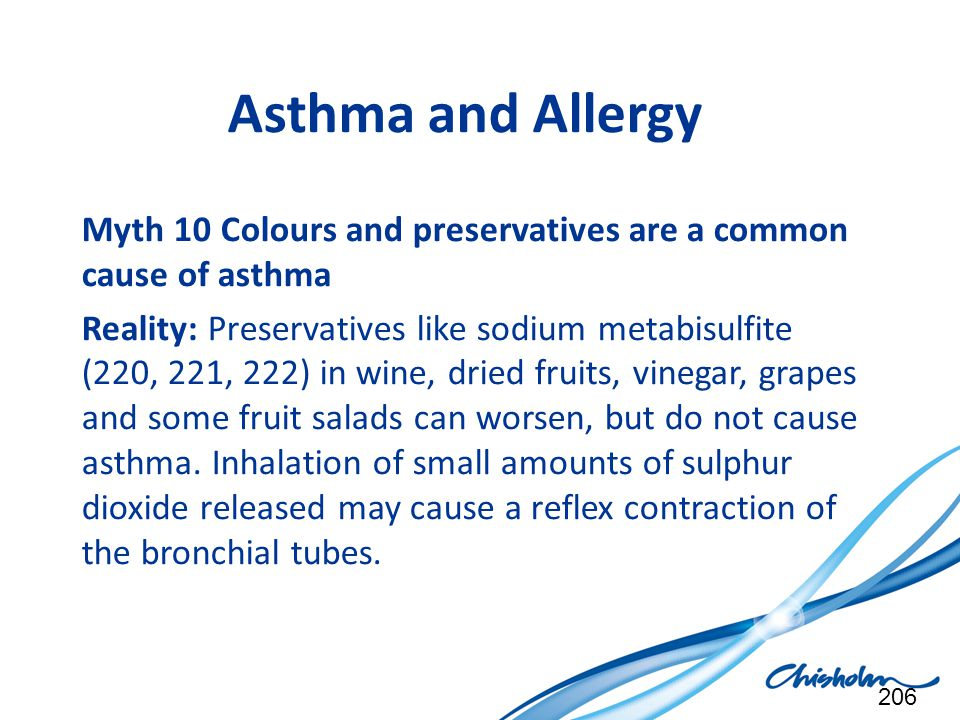 Asthma and Allergy Myth 10 Colours and preservatives are a common cause of asthma.