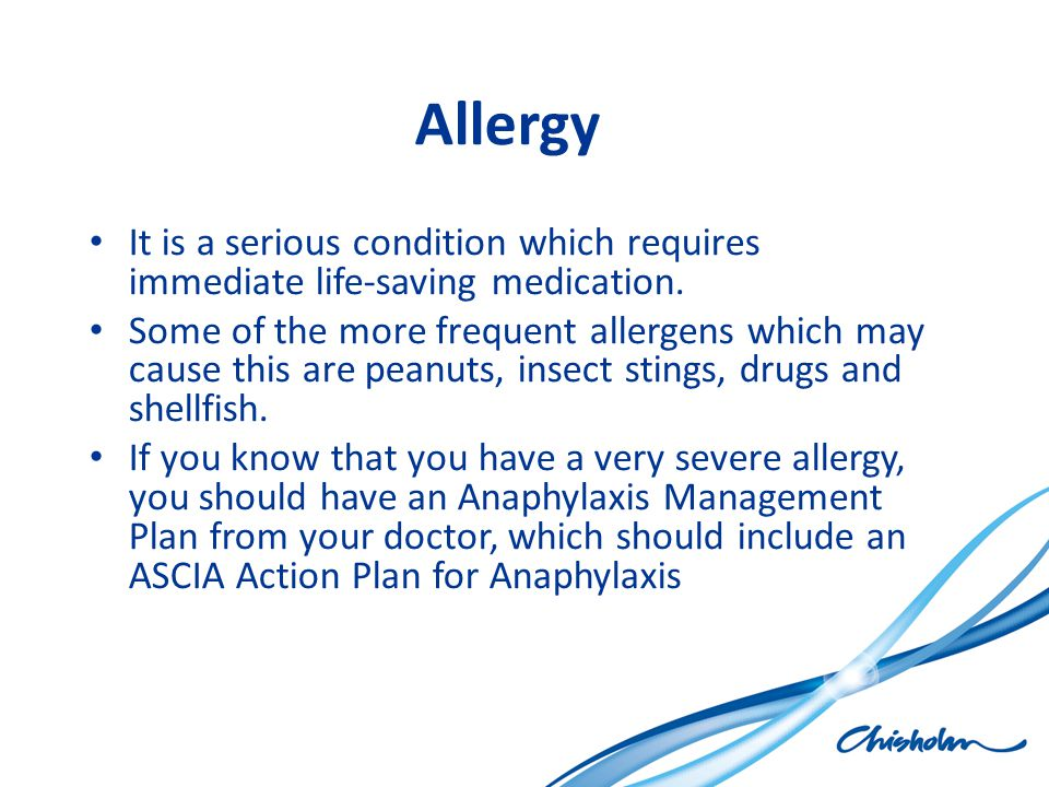 Allergy It is a serious condition which requires immediate life-saving medication.