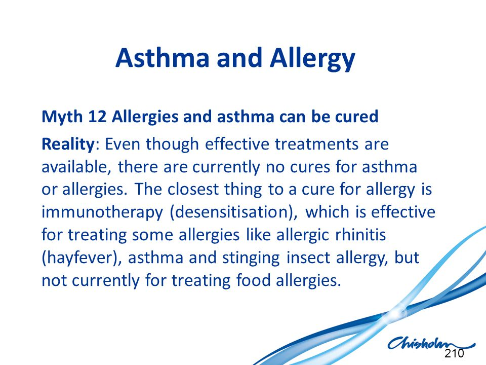 Asthma and Allergy Myth 12 Allergies and asthma can be cured