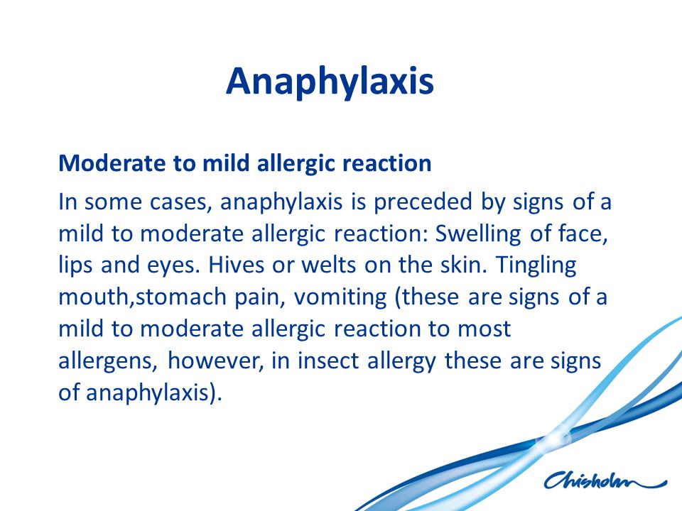 Anaphylaxis Moderate to mild allergic reaction
