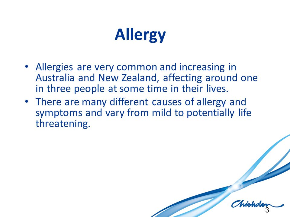 Allergy Allergies are very common and increasing in Australia and New Zealand, affecting around one in three people at some time in their lives.