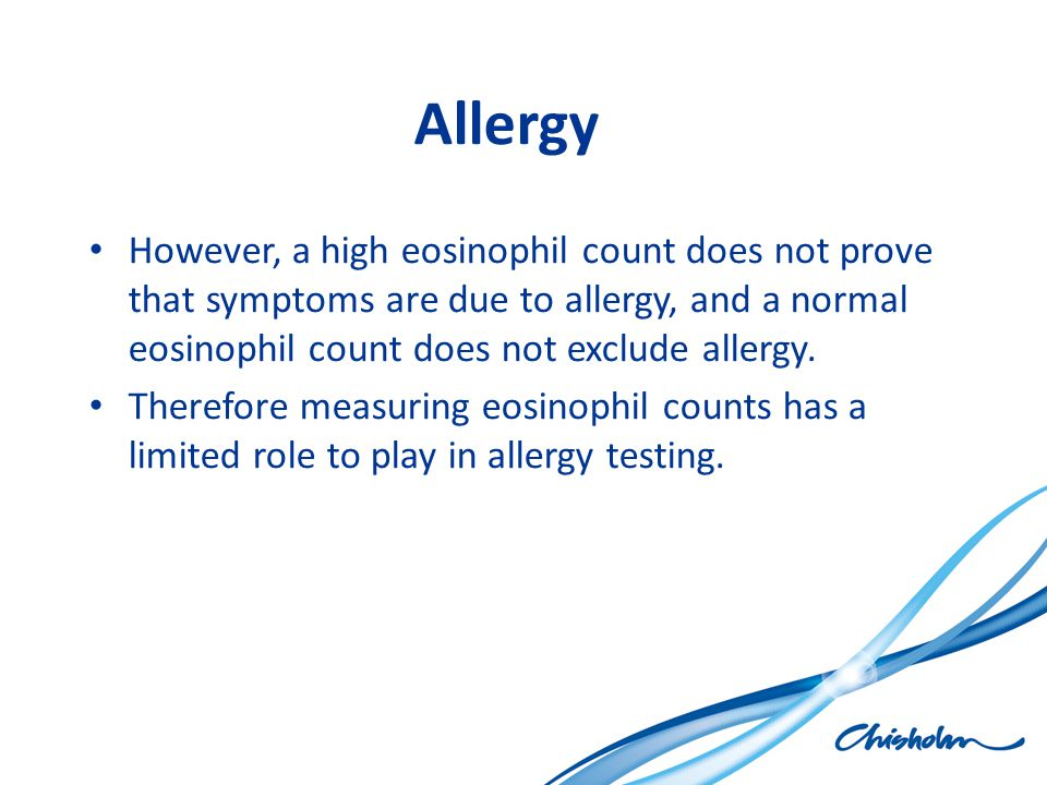 Allergy However, a high eosinophil count does not prove that symptoms are due to allergy, and a normal eosinophil count does not exclude allergy.