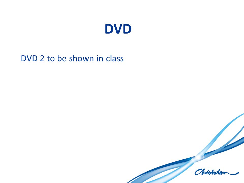 DVD DVD 2 to be shown in class