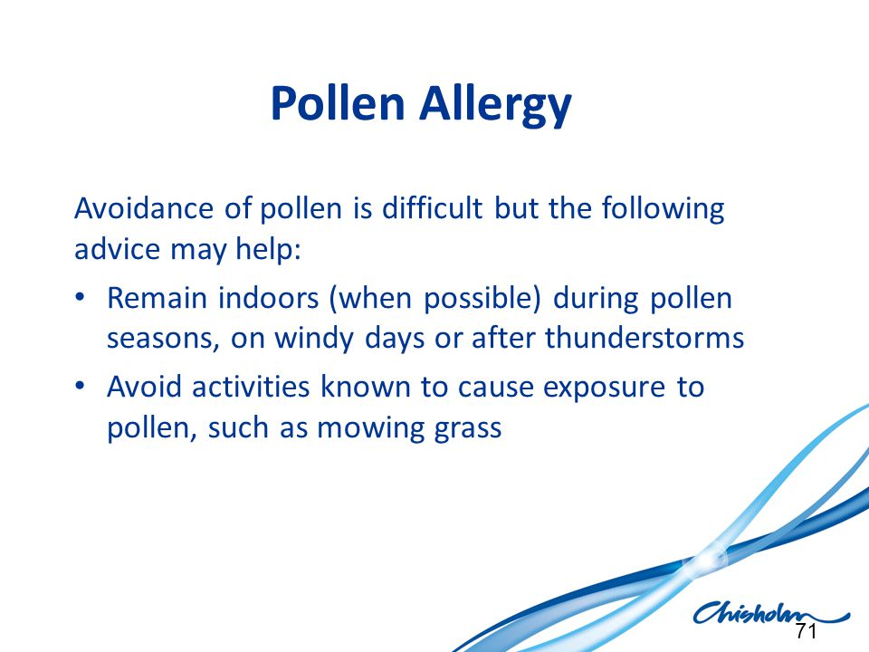Pollen Allergy Avoidance of pollen is difficult but the following advice may help: