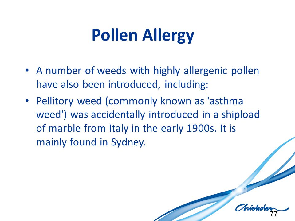 Pollen Allergy A number of weeds with highly allergenic pollen have also been introduced, including: