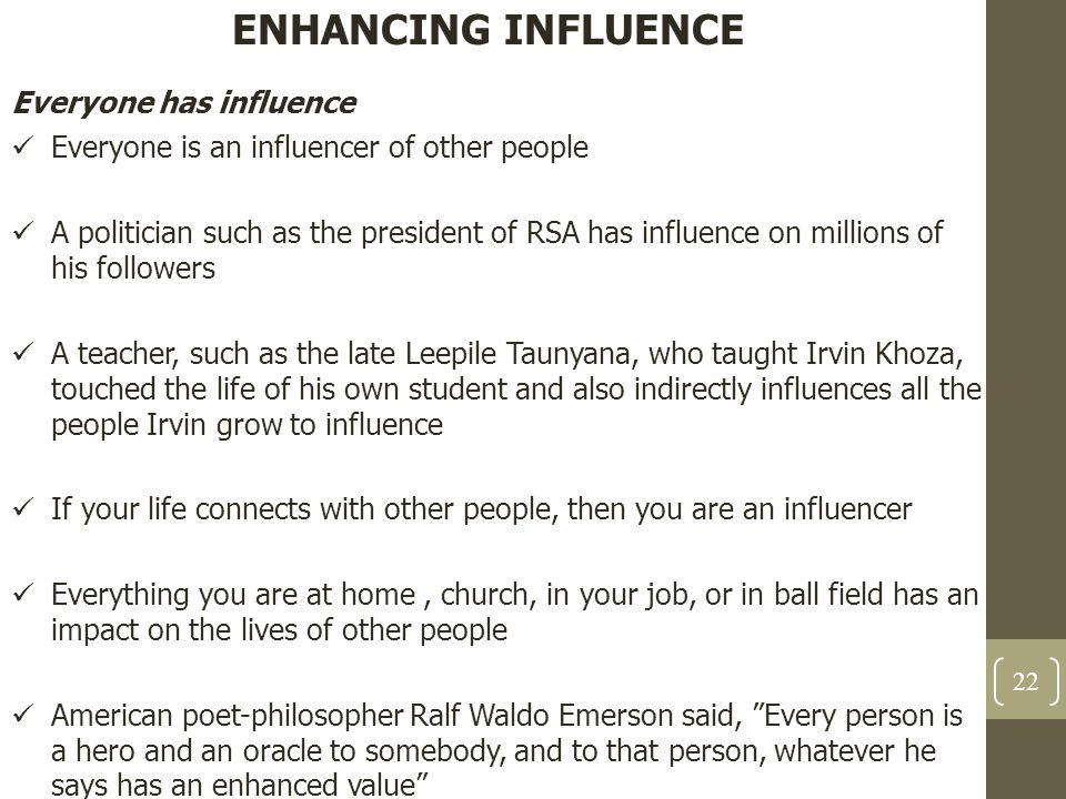 ENHANCING INFLUENCE Everyone has influence