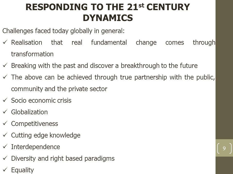 RESPONDING TO THE 21st CENTURY DYNAMICS