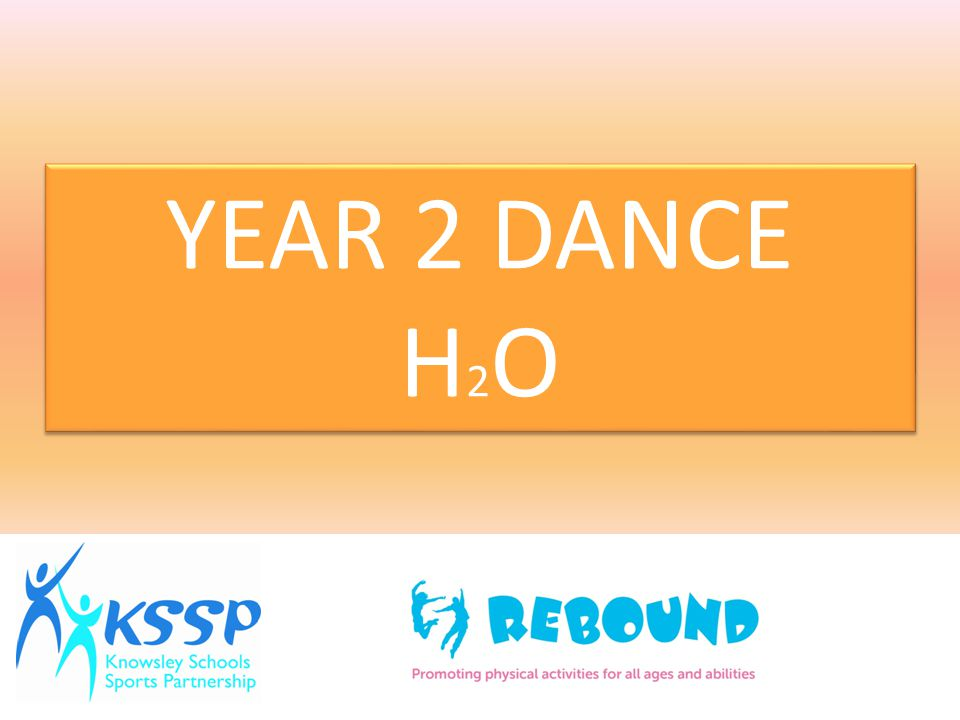 YEAR 2 DANCE H2O