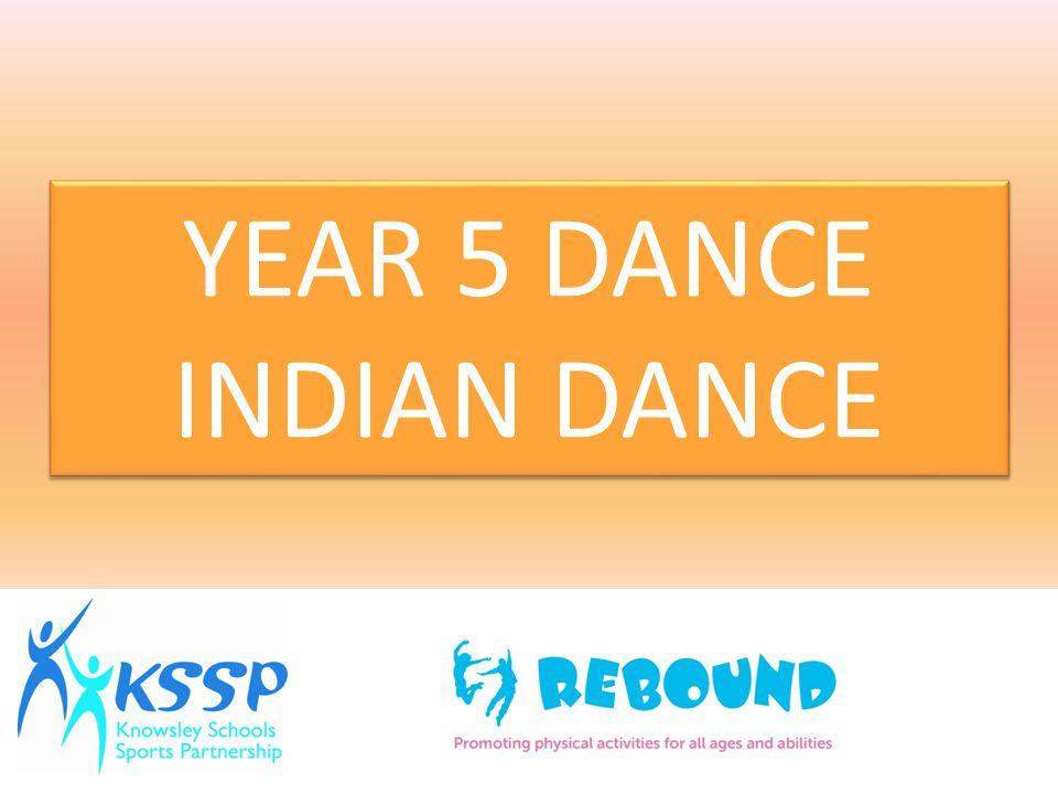 YEAR 5 DANCE INDIAN DANCE