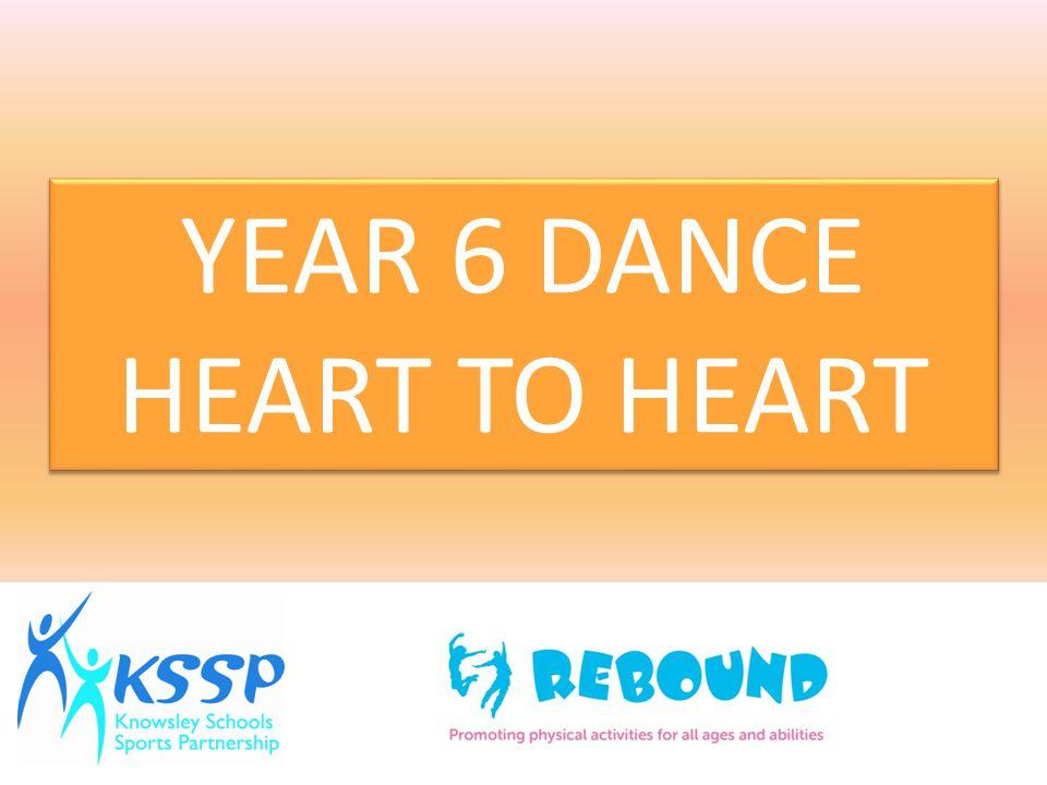 YEAR 6 DANCE HEART TO HEART